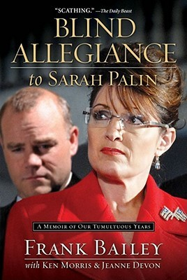 Blind Allegiance to Sarah Palin by Frank Bailey