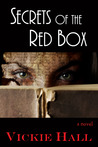 Secrets of the Red Box by Vickie Hall