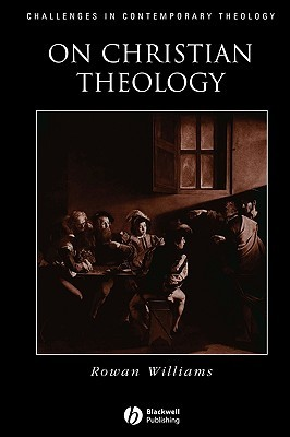 On Christian Theology by Rowan Williams