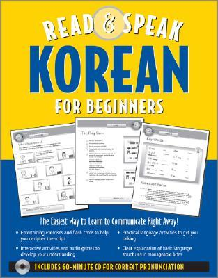 Read & Speak Korean for Beginners: The Easiest Way to Learn to Communicate Right Away! [With Cut-Out Game Cards and 60 Minute CD for Correct Pronuncia