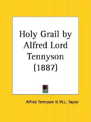 Holy Grail by Alfred Lord Tennyson