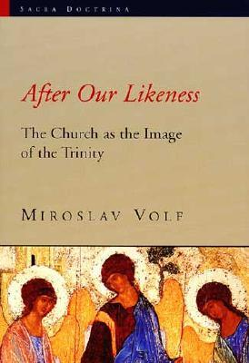 After Our Likeness by Miroslav Volf