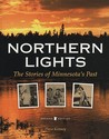 Northern Lights: The Stories of Minnesota's Past