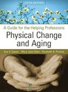 Physical Change & Aging: A Guide for the Helping Professions