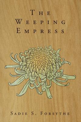 The Weeping Empress (Weeping Empress, #1)