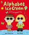 Alphabet Ice Cream: A A-Z of Alphabet Fun. Nick Sharratt, Sue Heap