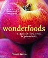Wonderfoods: The Best Nutrition And Recipes For Optimum Health
