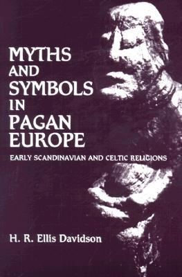 Myths and Symbols in Pagan Europe by H.R. Ellis Davidson