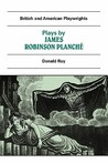 Plays by James Robinson Planche: The Vampire Garrick Fever, Beauty and the Beast, Foutunio and His Seven Gifted Servants Golden Fleece