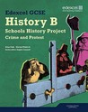 Edexcel Gcse History B: Schools History Project. Crime and Punishment (Option 1b) and Protest, Law and Order in the Twentieth Century (Option 3b)