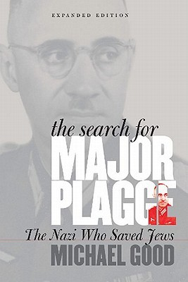 The Search for Major Plagge: The Nazi Who Saved Jews