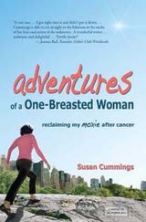Adventures of a One-Breasted Woman by Susan Cummings