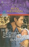 His Secret Christmas Baby (Guardian Angel Investigations, #2) (Harlequin Intrigue #1174)