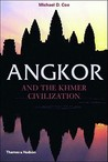 Angkor And The Khmer Civilization by Michael D. Coe