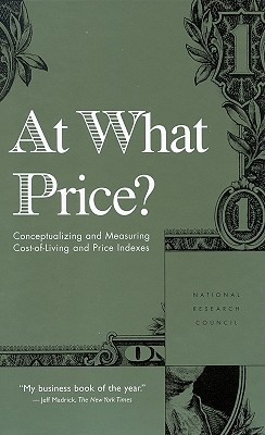 At What Price?: Conceptualizing and Measuring Cost of Living and Price Indexes