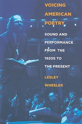 Voicing American Poetry by Lesley Wheeler