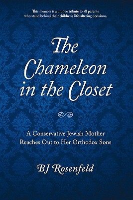 The Chameleon in the Closet: A Conservative Jewish Mother Reaches Out to Her Orthodox Sons