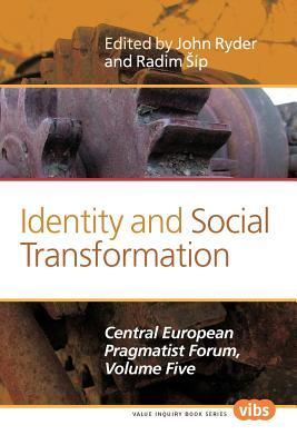 Identity and Social Transformation: Central European Pragmatist Forum, Volume Five