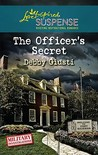 The Officer's Secret (Steeple Hill Love Inspired Suspense #245) (Military Investigations, #1).