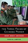 The Three Faces of Chinese Power: Might, Money, and Minds