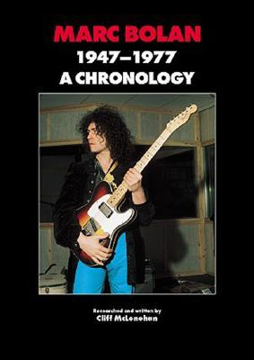 Marc Bolan and T Rex: A Chronology