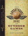 The Adventurous Book of Outdoor Games: Classic Fun for Daring Boys and Girls
