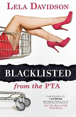 Blacklisted from the PTA by Lela Davidson