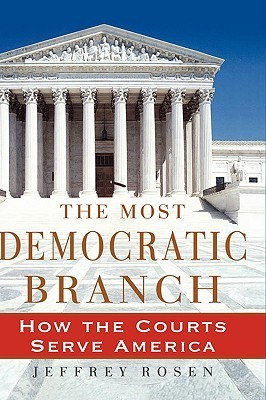 The Most Democratic Branch by Jeffrey Rosen