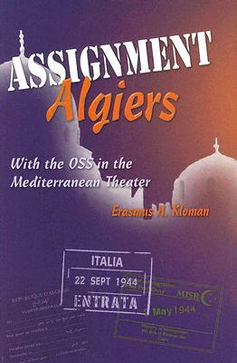 Assignment Algiers: With the OSS in the Mediterranean Theater