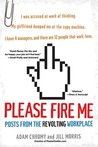 Please Fire Me: Posts from the Revolting Workplace
