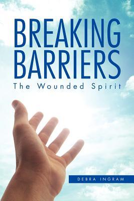 Breaking Barriers by Debra Ingram