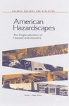American Hazardscapes: The Regionalization of Hazards and Disasters