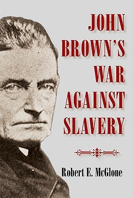 John Brown's War Against Slavery by Robert E. McGlone