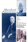 Merchant Adventurer: The Story of W. R. Grace