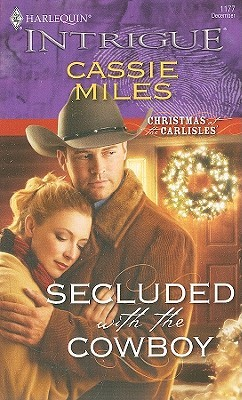 Secluded with the Cowboy (Christmas at the Carlisles, #3)