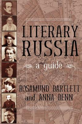 Literary Russia by Rosamund Bartlett