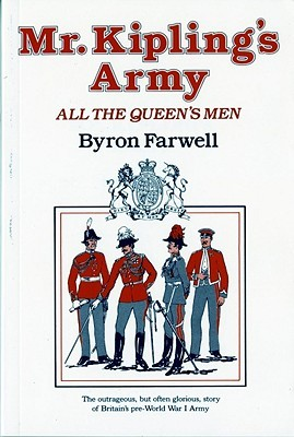 Find Mr. Kipling's Army: All the Queen's Men PDF by Byron Farwell