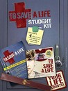 To Save a Life Student Kit