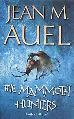The Mammoth Hunters (Earth's Children) - Jean M. Auel