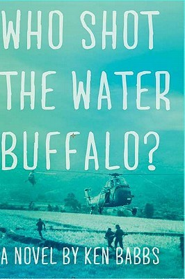 Who Shot the Water Buffalo?: A Novel