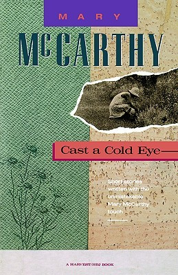 Cast a Cold Eye by Mary McCarthy