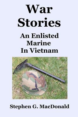 War Stories by Stephen G. MacDonald