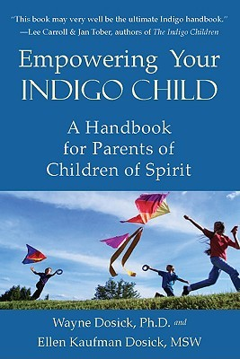 Empowering Your Indigo Child: A Handbook for Parents of Children of Spirit