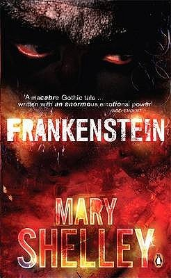 Frankenstein, Or, the Modern Prometheus by Mary Shelley