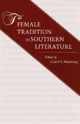FEMALE TRADITION IN SOUTHERN LITERATURE