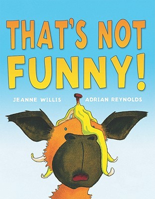 That's Not Funny! by Jeanne Willis