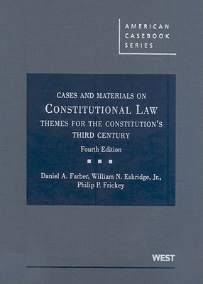 Constitutional Law: Themes for the Constitution's Third Century, 4th