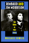 Rimbaud and Jim Morrison: The Rebel as Poet