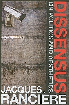 Dissensus: On Politics and Aesthetics (Hardcover)