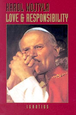 Love and Responsibility by John Paul II